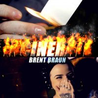 Incinerate by Brent Braun (Instant Download)