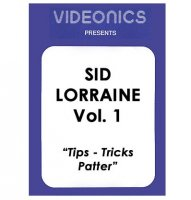Sid Lorraine Vol. 1 - Tips - Tricks - Patter