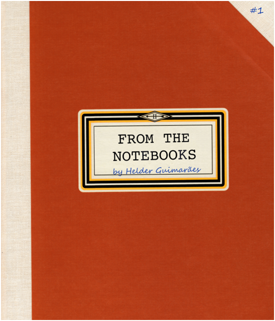 From the Notebooks (1 to 13) by Helder Guimaraes